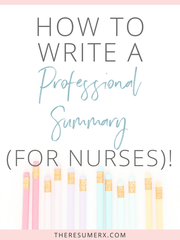 How to Write a Professional Summary: A fill-in-the-blank solution [for medical pros]