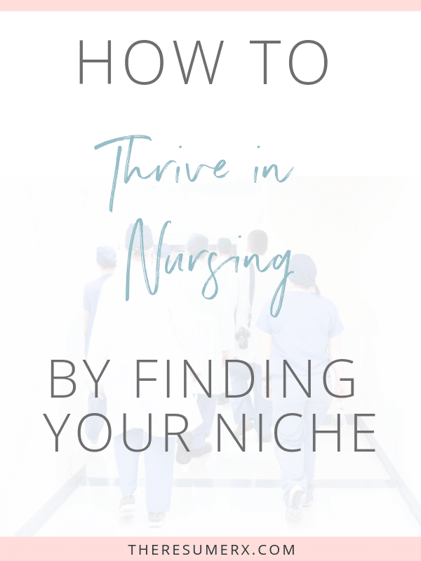 How to Thrive in Nursing by Finding Your Niche