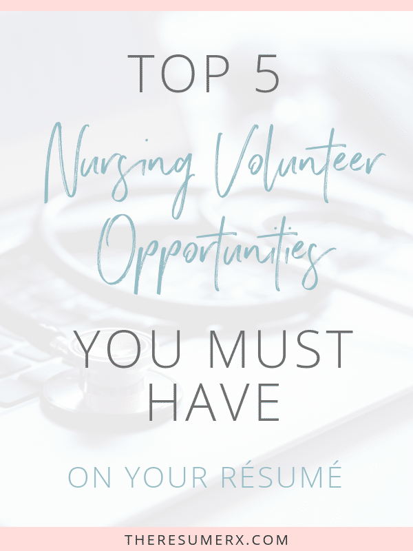 Top 5 Nursing Volunteer Opportunities You Must Have On Your Resume