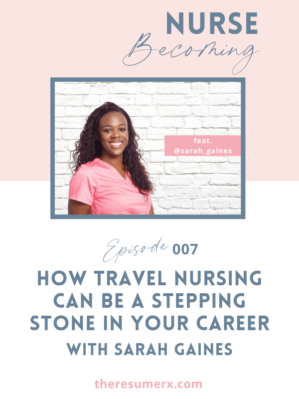 #007 How Travel Nursing Can Be a Stepping Stone in Your Career with Sarah Gaines