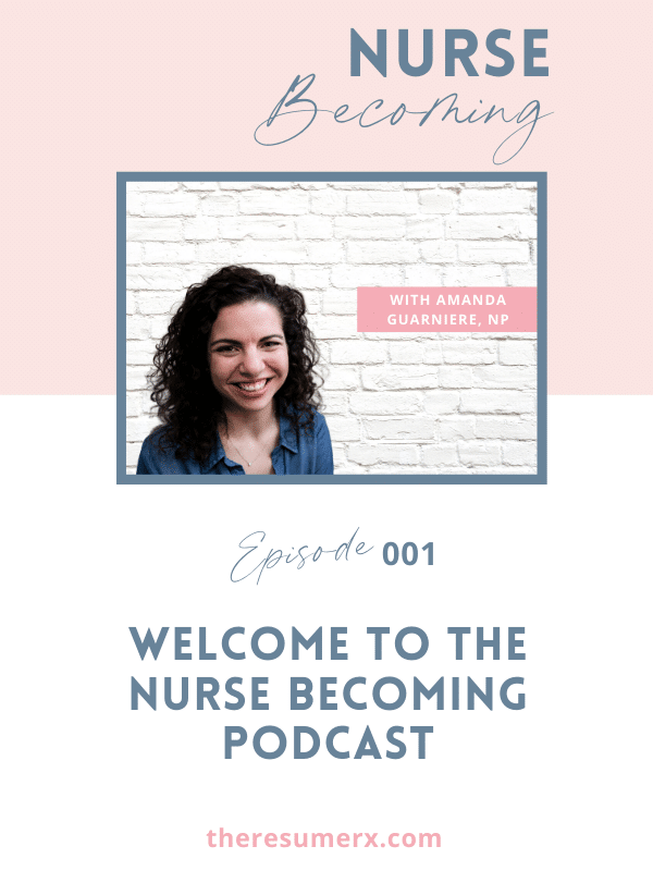 #001: Welcome to the Nurse Becoming Podcast