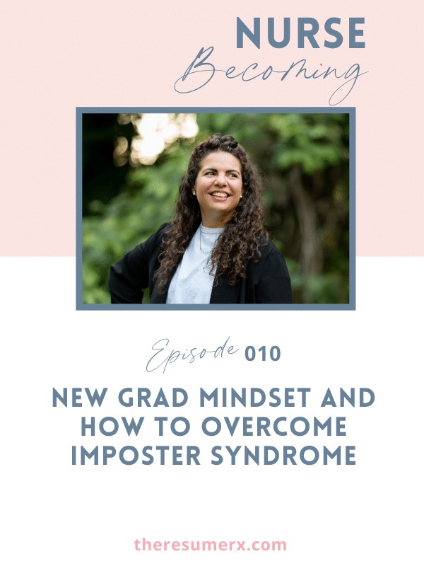 #010  New Grad Mindset and How to Overcome Imposter Syndrome