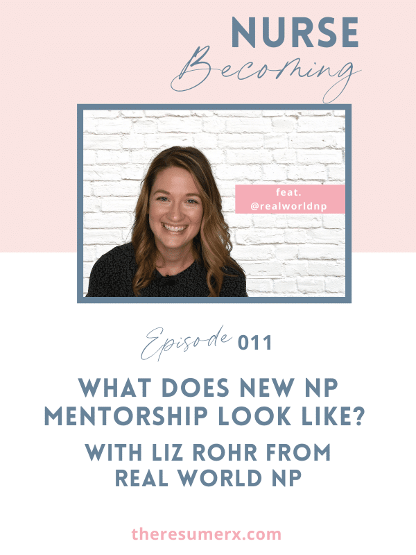 #011 What Does New NP Mentorship Look Like? With Liz Rohr from Real World NP