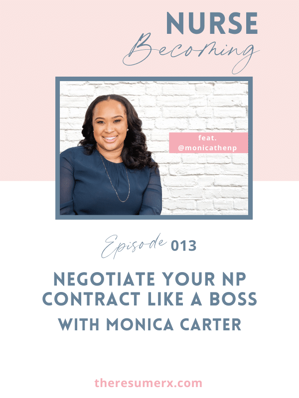 #013 Negotiate Your NP Contract Like a Boss with Monica Carter