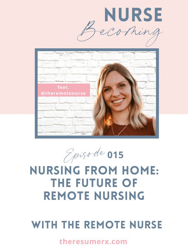 #015 Nursing From Home: The Future of Remote Nursing with The Remote Nurse
