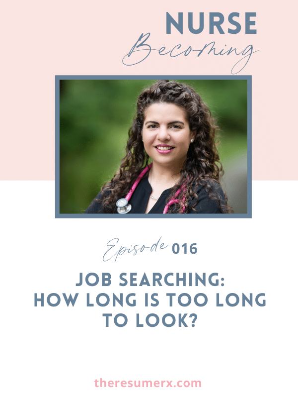 #016 Job Searching: How Long is Too Long to Look?