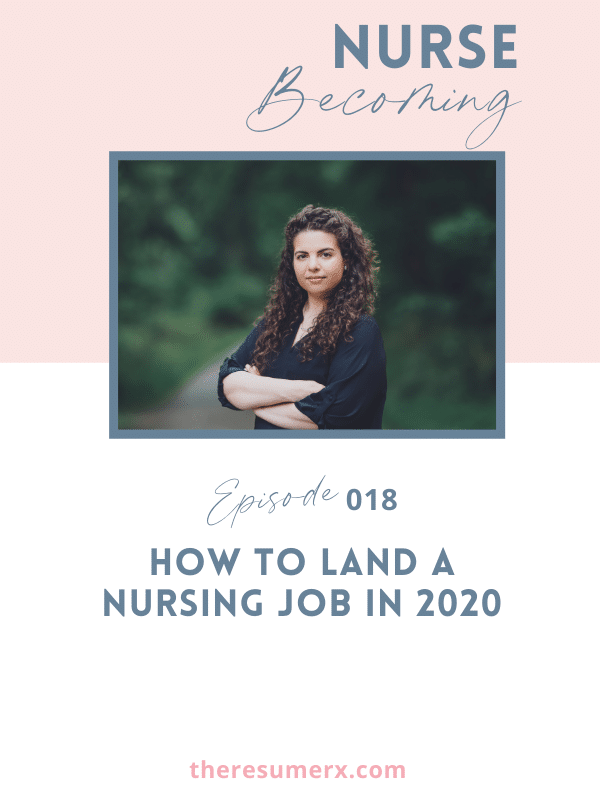 #018 How to Land a Nursing Job in 2020
