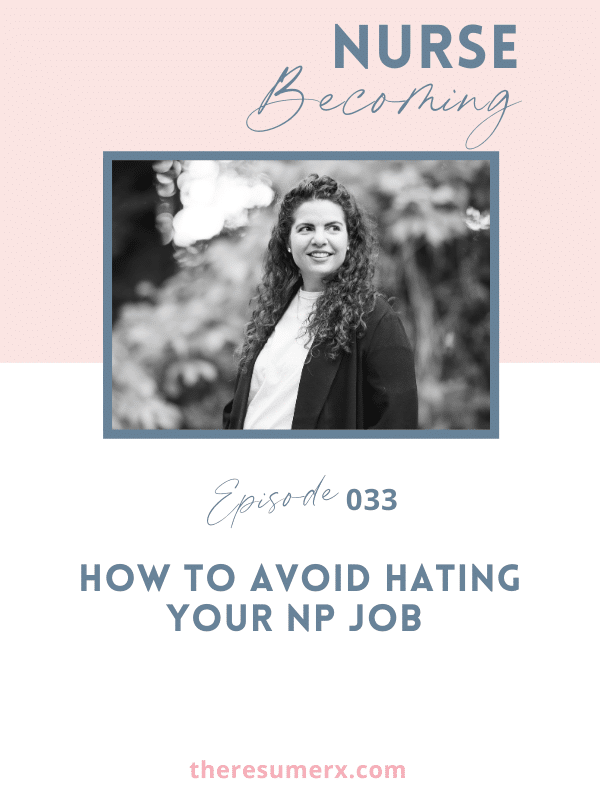 #033 How to Avoid Hating Your NP Job