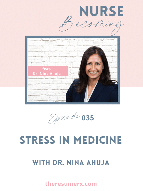 #035 Stress in Medicine with Dr. Nina Ahuja