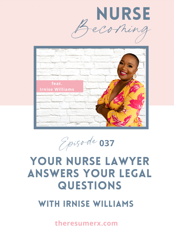 #037 Your Nurse Lawyer Answers Your Legal Questions with Irnise Williams