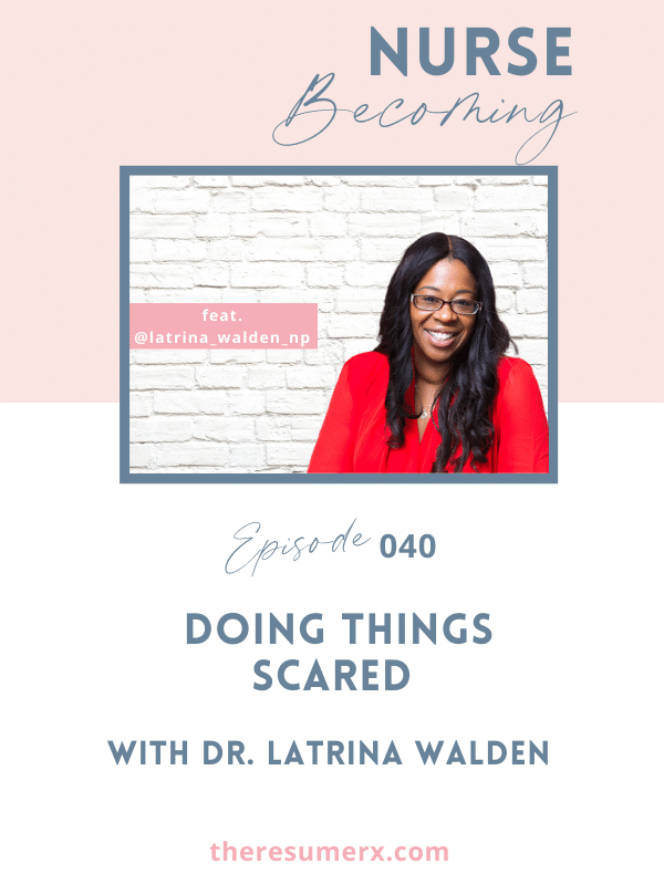 #040 Doing Things Scared with Dr. Latrina Walden