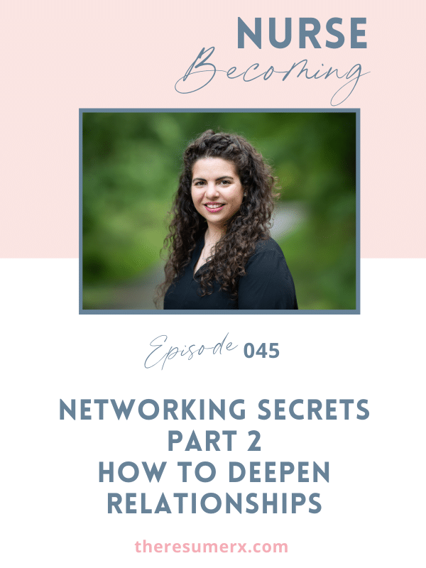 #045 Networking Secrets Part 2 – How to Deepen Relationships