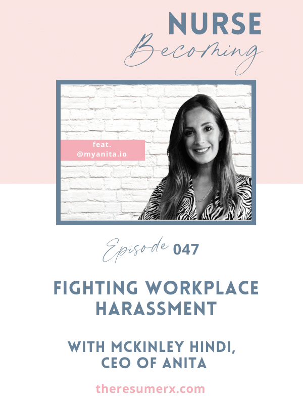 #047 Fighting Workplace Harassment with McKinley, CEO of Anita