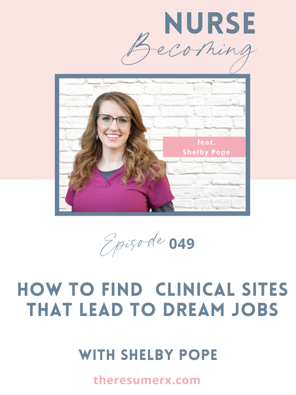 #049  How to Find Clinical Sites that Lead to Dream Jobs with Shelby Pope