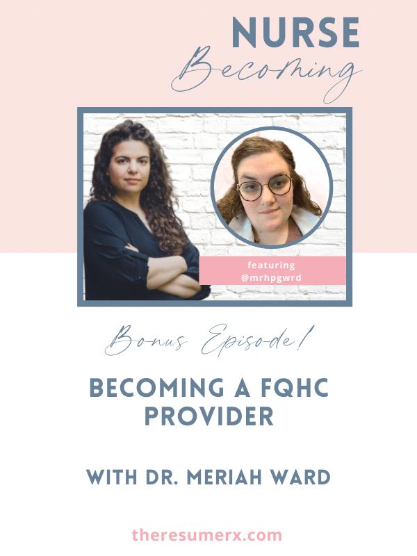 # BONUS: Becoming a FQHC Provider with Dr. Meriah Ward