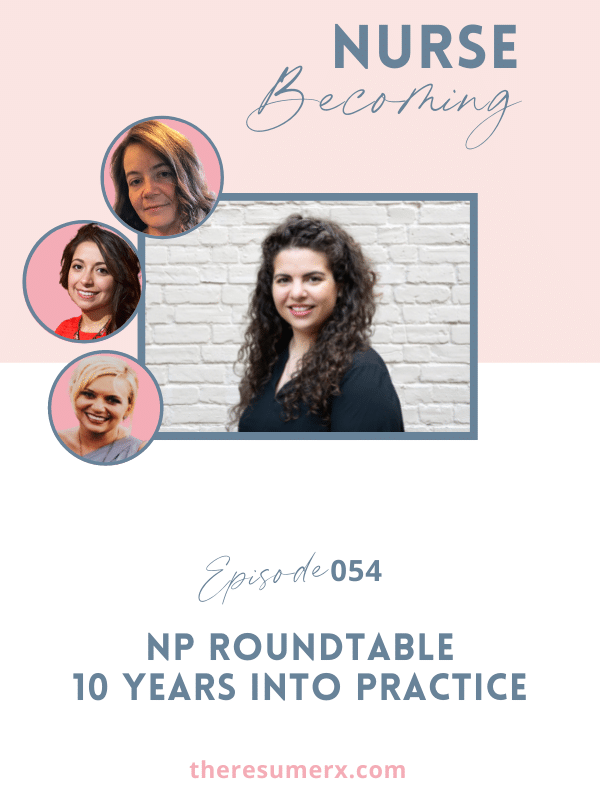 #054 NP Roundtable – 10 Years Into Practice