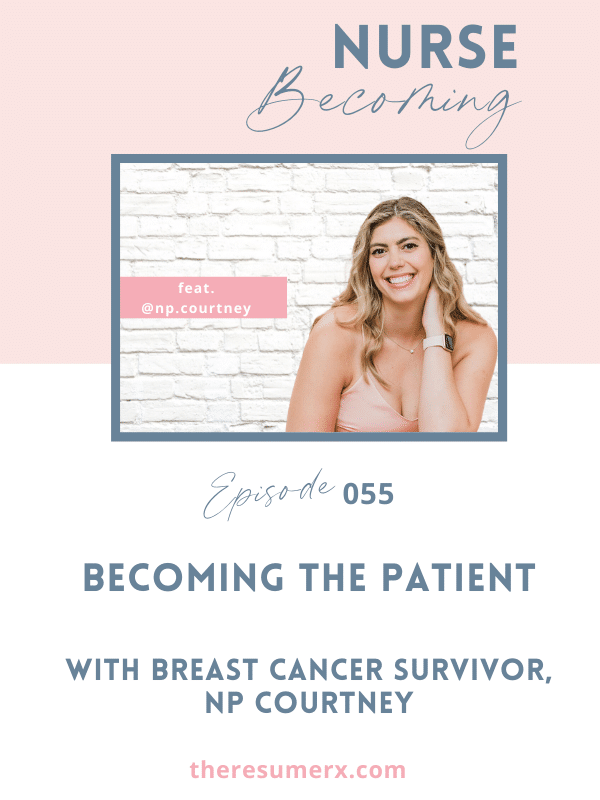 #055 Becoming the Patient with Breast Cancer Survivor NP Courtney