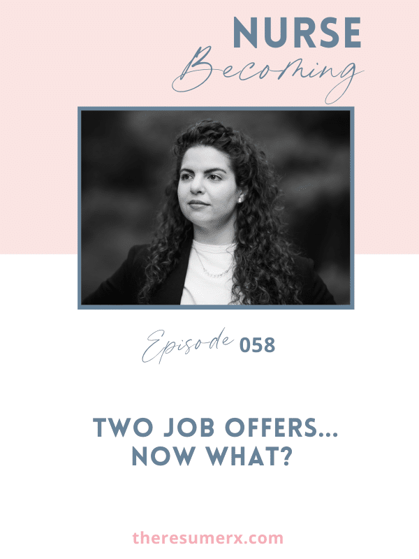 #058 Two Job Offers…Now What?