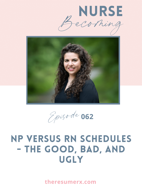 #062 NP vs RN Schedules: The Good, Bad, and Ugly