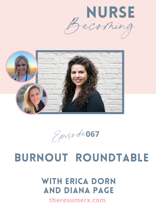 #067 Burnout Round Table with Erica Dorn & Diana Page