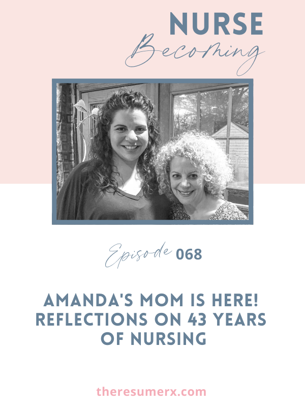 #068 Amanda's Mom is here! Reflections on 43 years of nursing